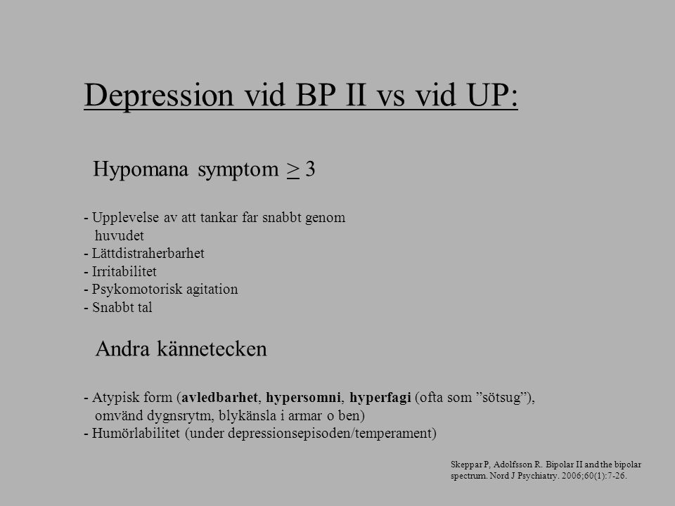 Depression vid BP II vs vid UP: