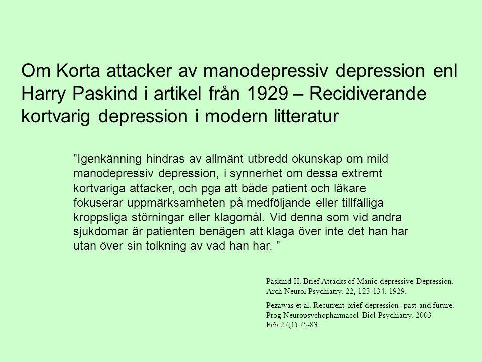 Om Korta attacker av manodepressiv depression enl Harry Paskind i artikel från 1929 – Recidiverande kortvarig depression i modern litteratur