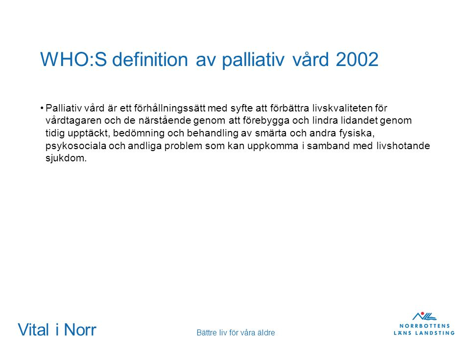 WHO:S definition av palliativ vård 2002