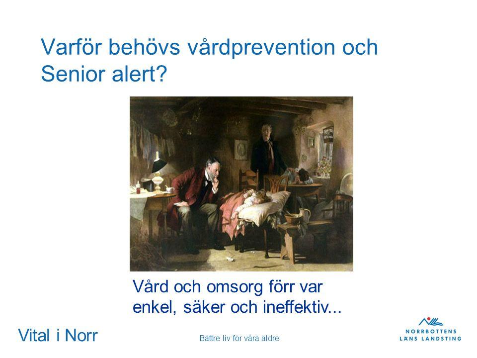 Varför behövs vårdprevention och Senior alert
