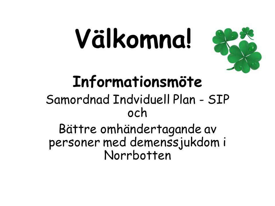 Välkomna! Informationsmöte Samordnad Indviduell Plan - SIP och