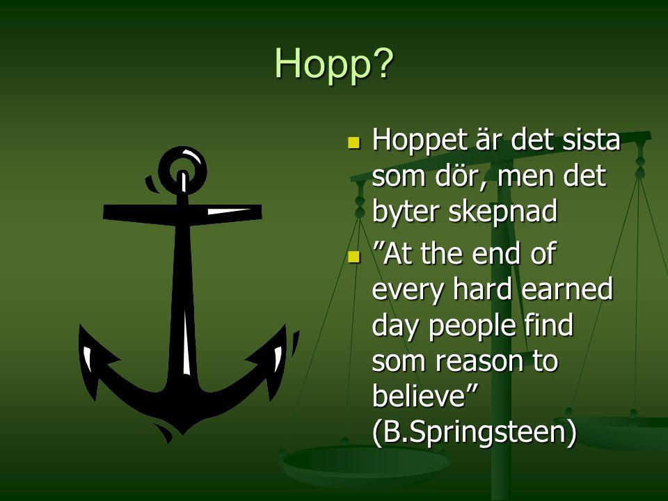 Hopp Hoppet är det sista som dör, men det byter skepnad