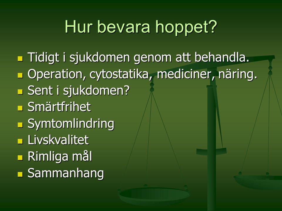Hur bevara hoppet Tidigt i sjukdomen genom att behandla.