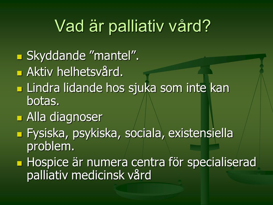 Vad är palliativ vård Skyddande mantel . Aktiv helhetsvård.