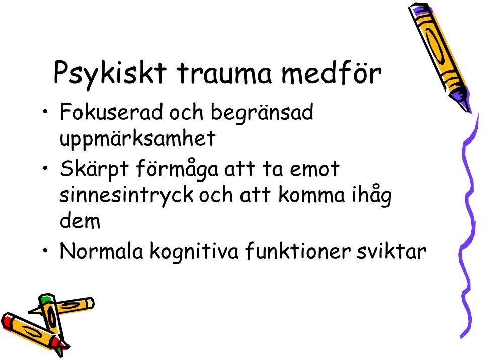 Psykiskt trauma medför