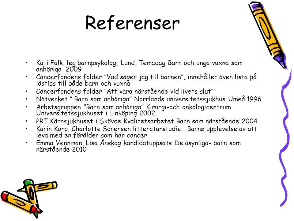 Referenser Kati Falk, leg barnpsykolog, Lund, Temadag Barn och unga vuxna som anhöriga 2009.