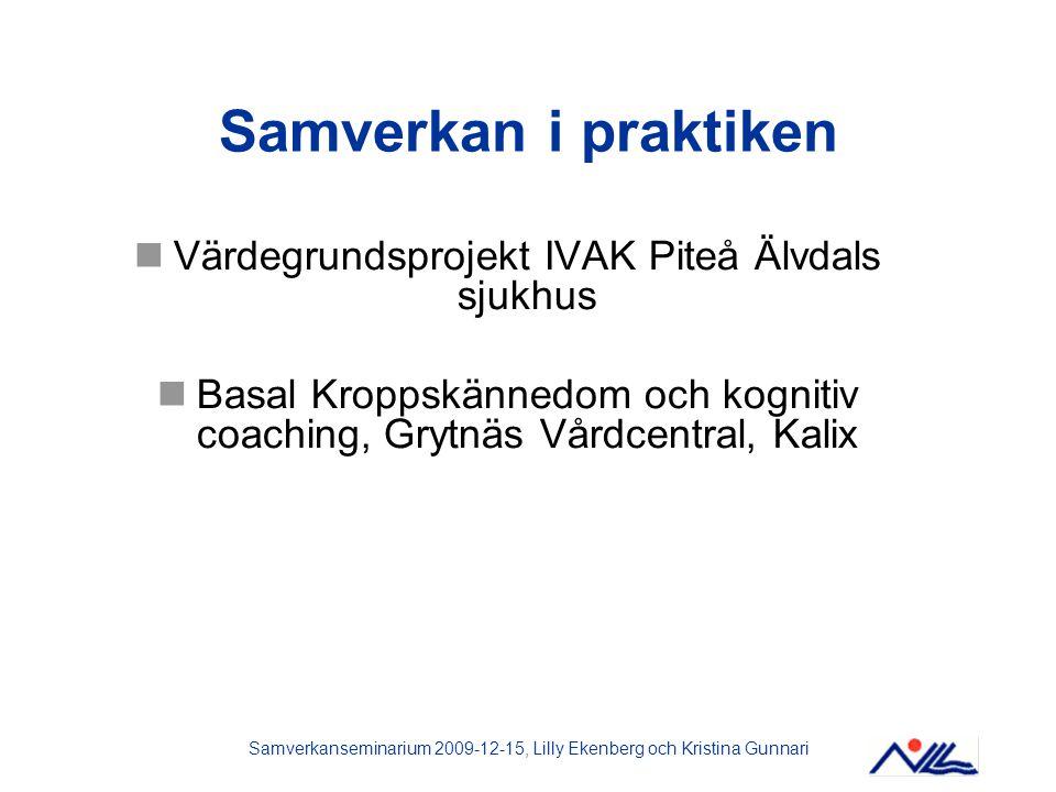 Samverkan i praktiken Värdegrundsprojekt IVAK Piteå Älvdals sjukhus