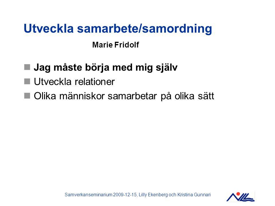 Utveckla samarbete/samordning Marie Fridolf