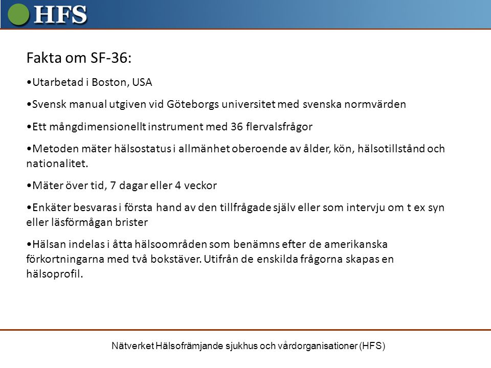 Fakta om SF-36: Utarbetad i Boston, USA