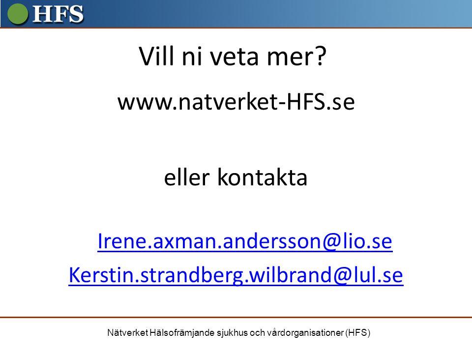 Vill ni veta mer www.natverket-HFS.se eller kontakta