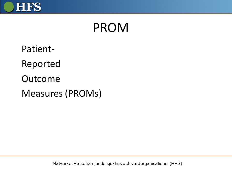 PROM Patient- Reported Outcome Measures (PROMs) FD HÄV