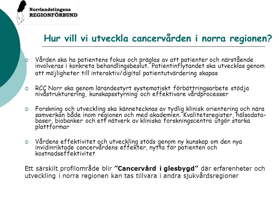 Hur vill vi utveckla cancervården i norra regionen