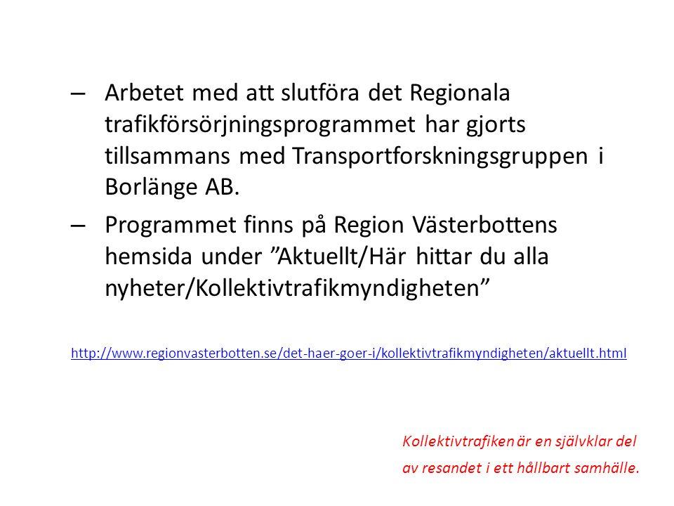 Arbetet med att slutföra det Regionala trafikförsörjningsprogrammet har gjorts tillsammans med Transportforskningsgruppen i Borlänge AB.