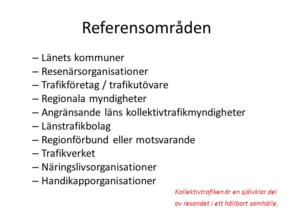 Referensområden Länets kommuner Resenärsorganisationer