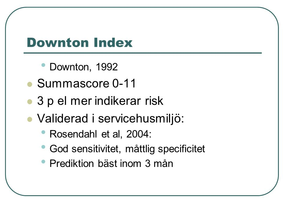 Downton Index Summascore 0-11 3 p el mer indikerar risk