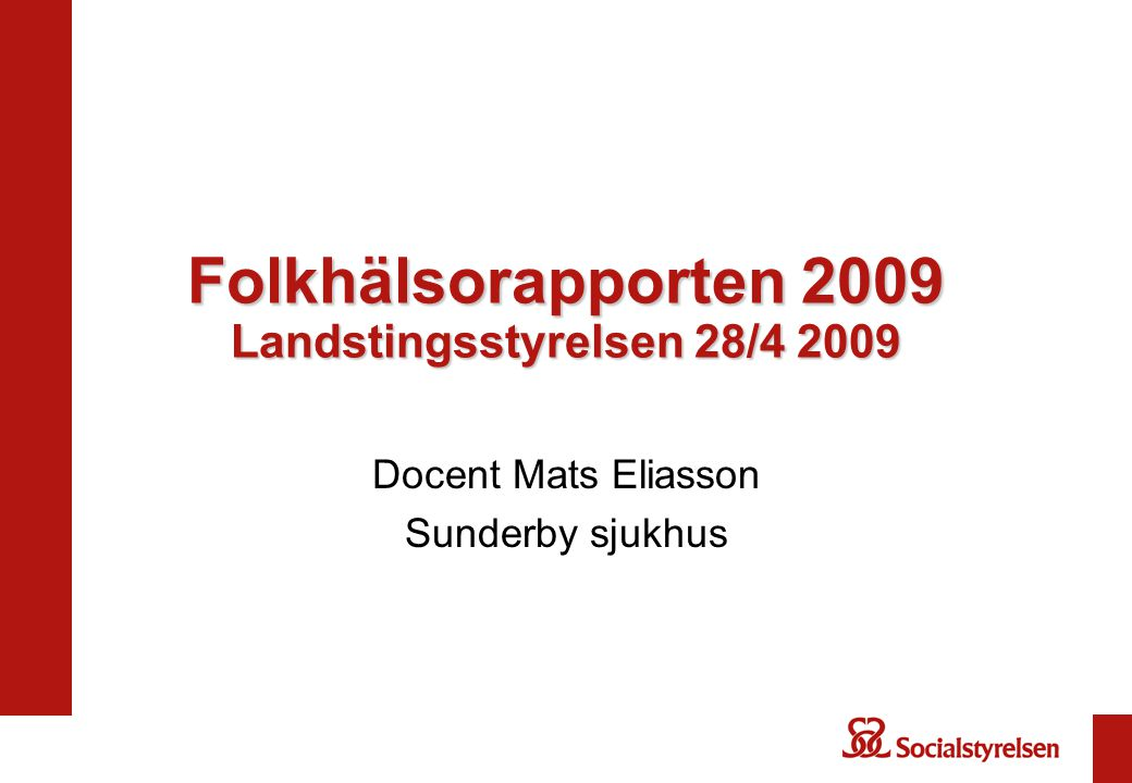 Folkhälsorapporten 2009 Landstingsstyrelsen 28/4 2009