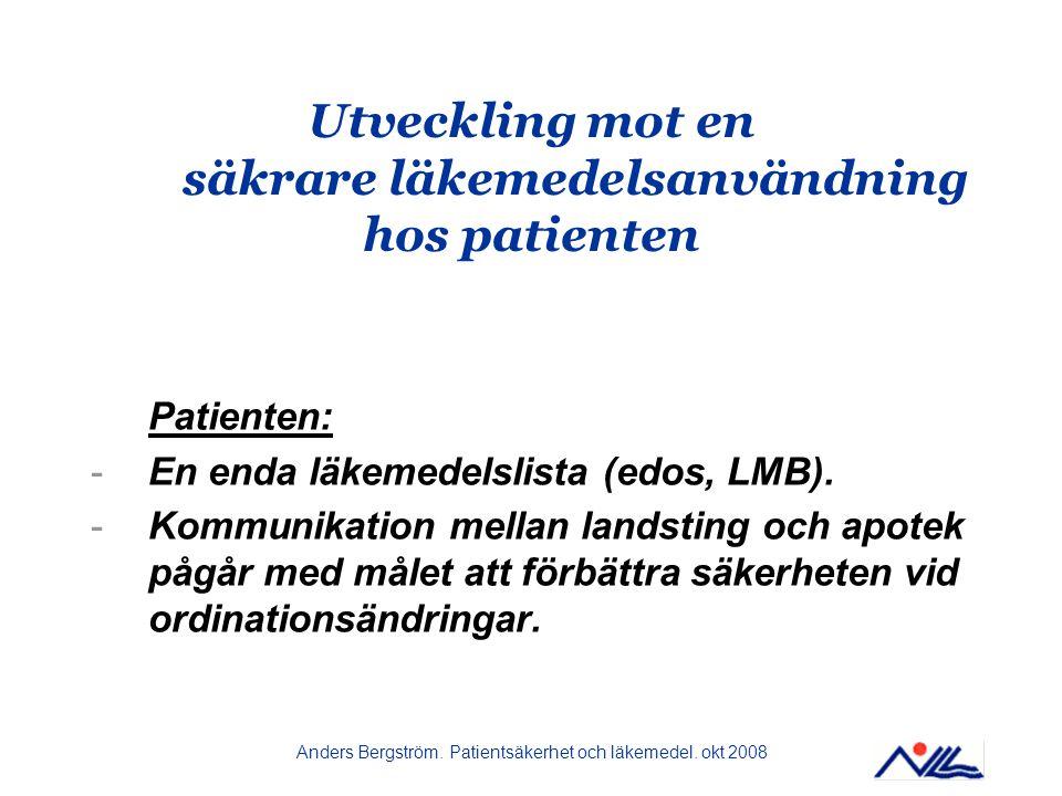 Utveckling mot en säkrare läkemedelsanvändning hos patienten