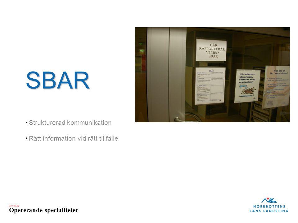 SBAR Strukturerad kommunikation Rätt information vid rätt tillfälle