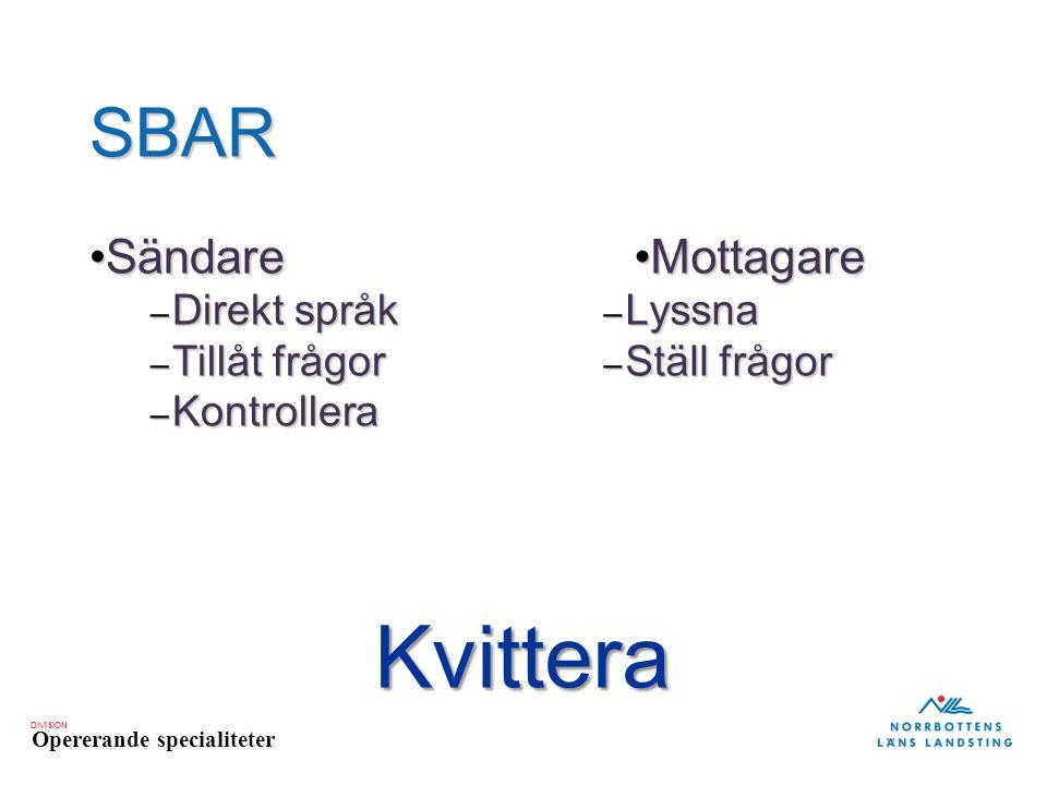 Kvittera SBAR Sändare Mottagare Direkt språk Tillåt frågor Kontrollera