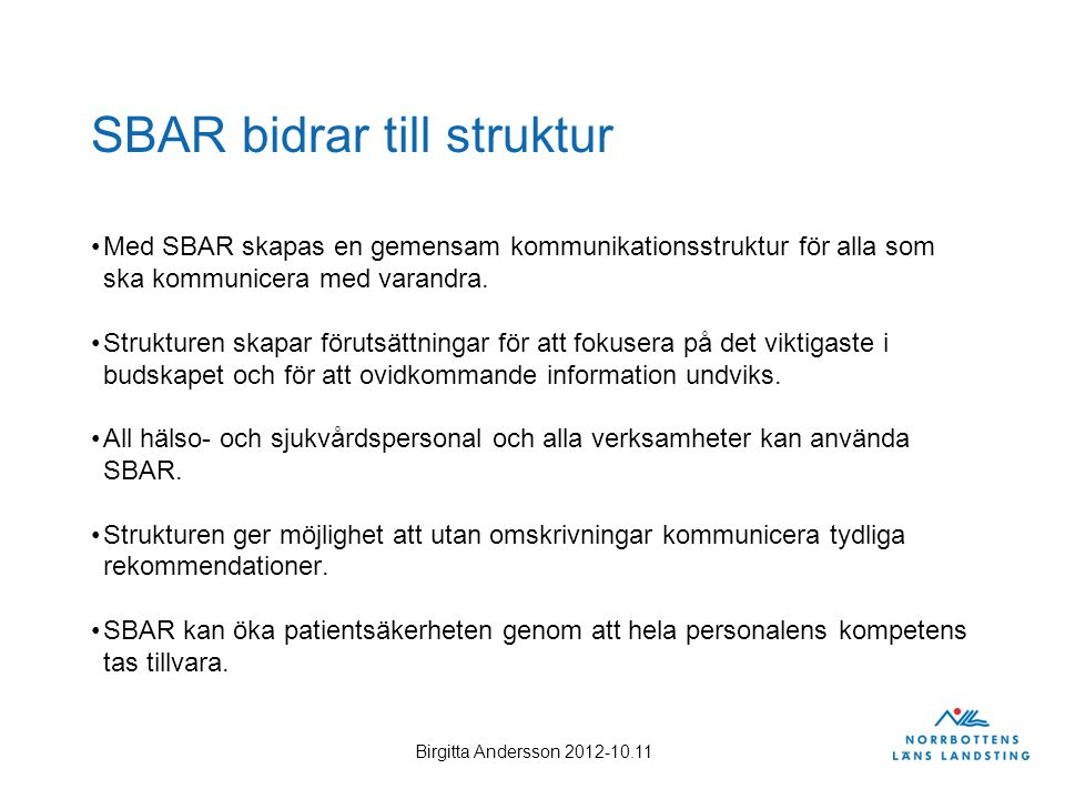 SBAR bidrar till struktur