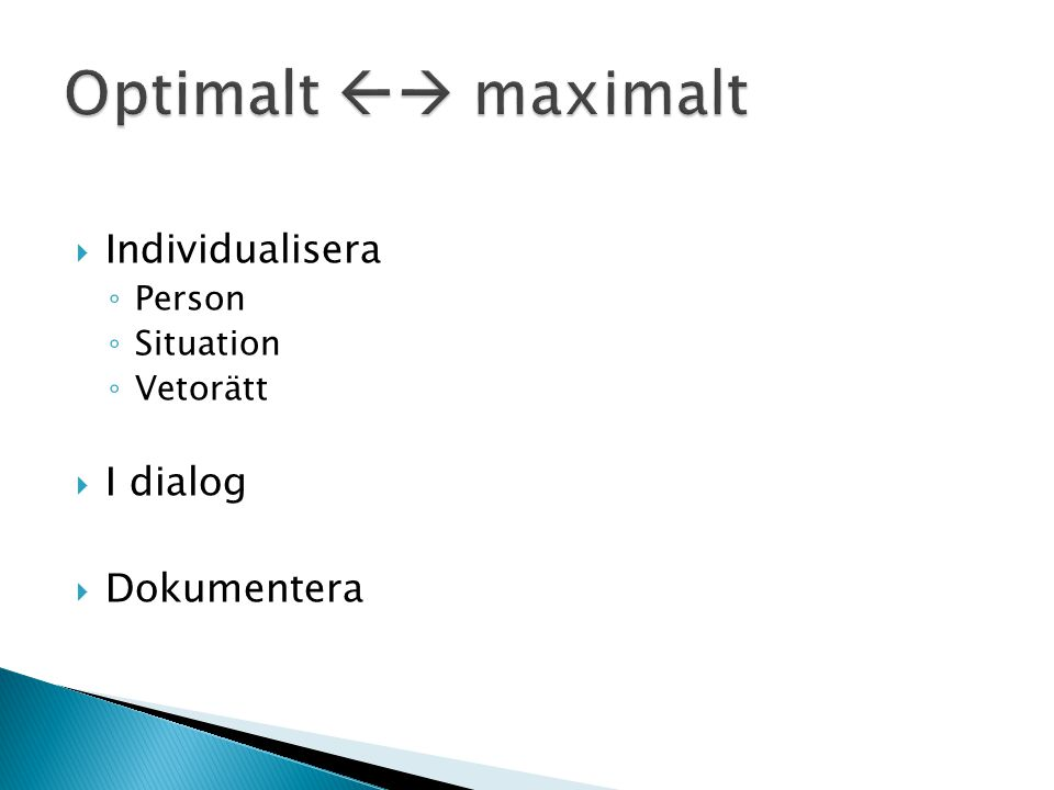 Optimalt  maximalt Individualisera I dialog Dokumentera Person