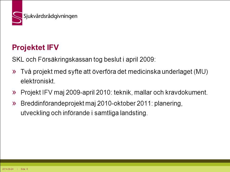 Projektet IFV SKL och Försäkringskassan tog beslut i april 2009: