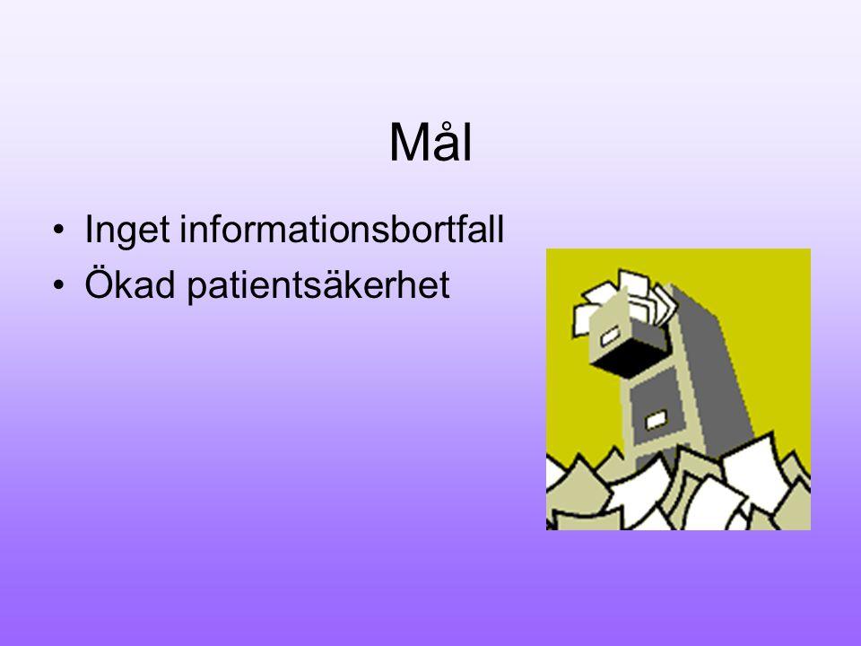 Mål Inget informationsbortfall Ökad patientsäkerhet