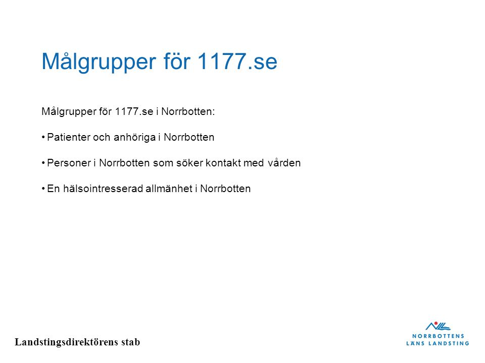 Målgrupper för 1177.se Målgrupper för 1177.se i Norrbotten: