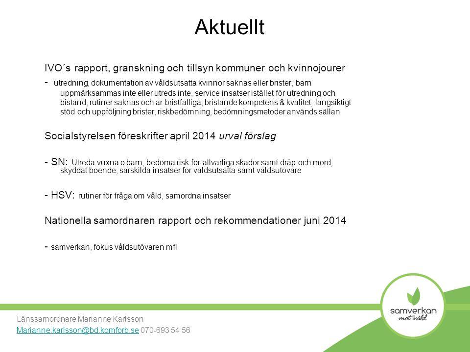 Aktuellt IVO´s rapport, granskning och tillsyn kommuner och kvinnojourer.