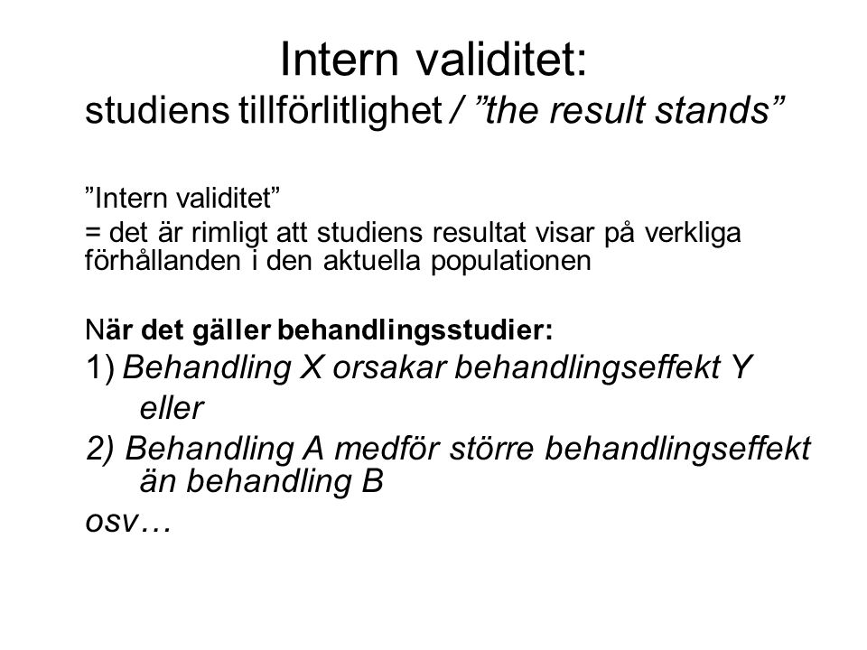 Intern validitet: studiens tillförlitlighet / the result stands