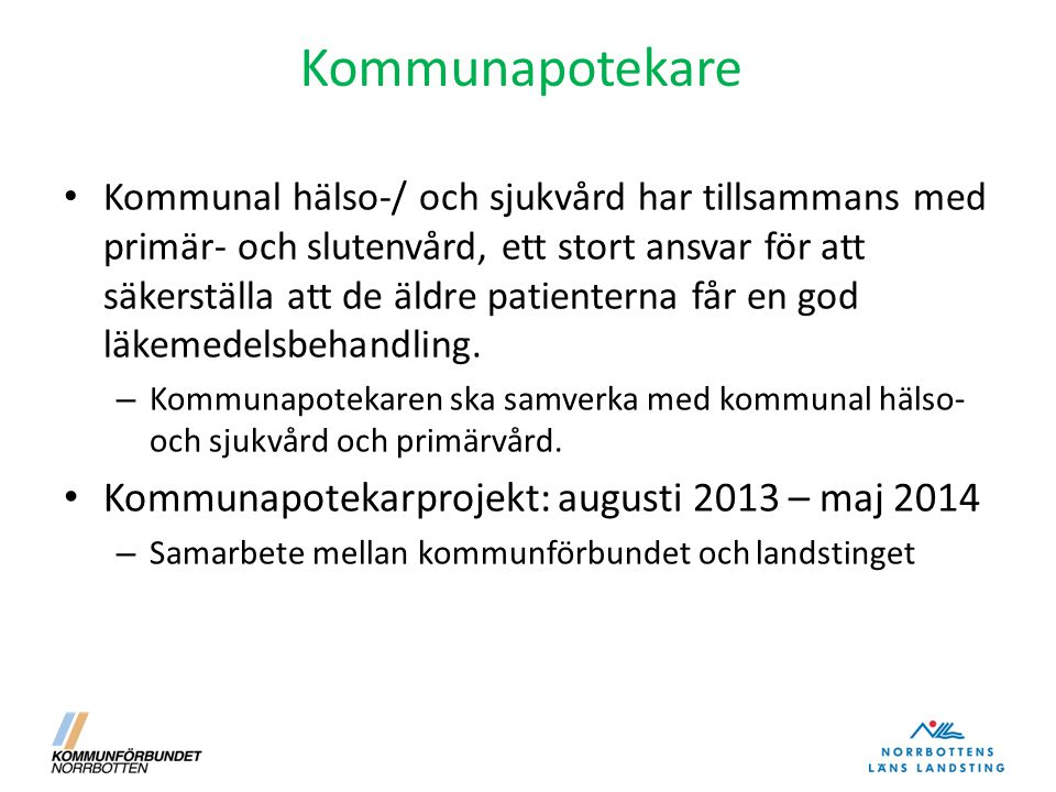 Kommunapotekare Kommunapotekarprojekt: augusti 2013 – maj 2014