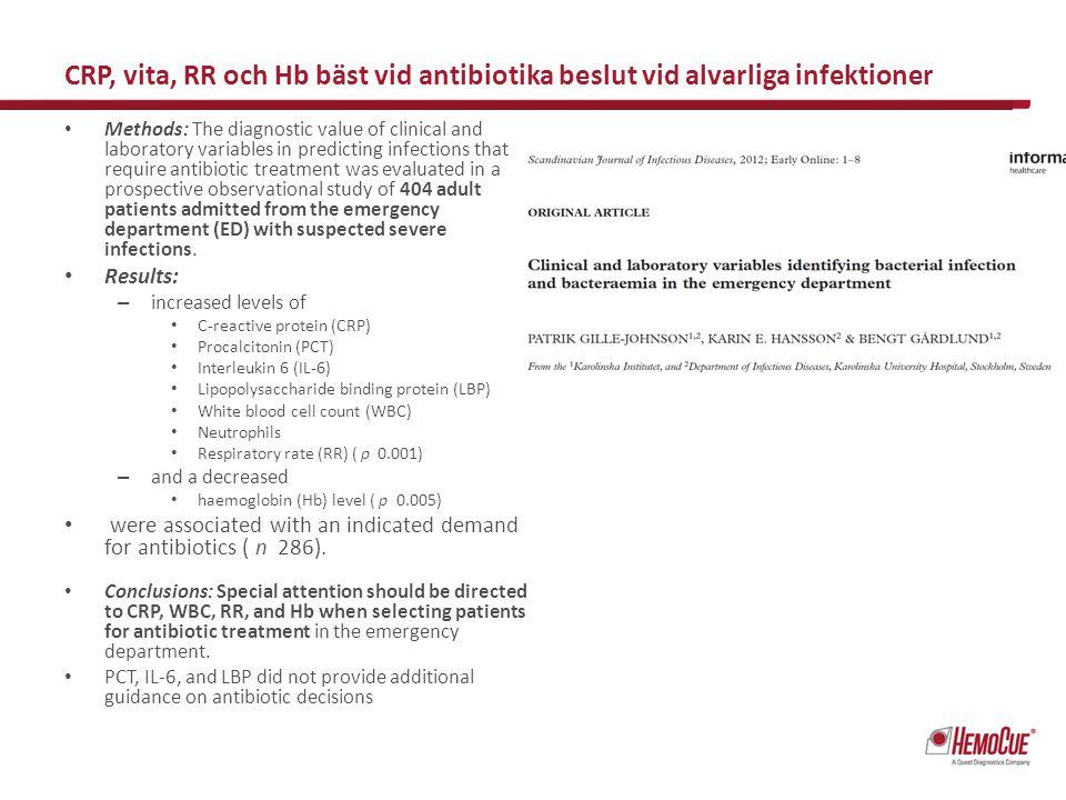 CRP, vita, RR och Hb bäst vid antibiotika beslut vid alvarliga infektioner