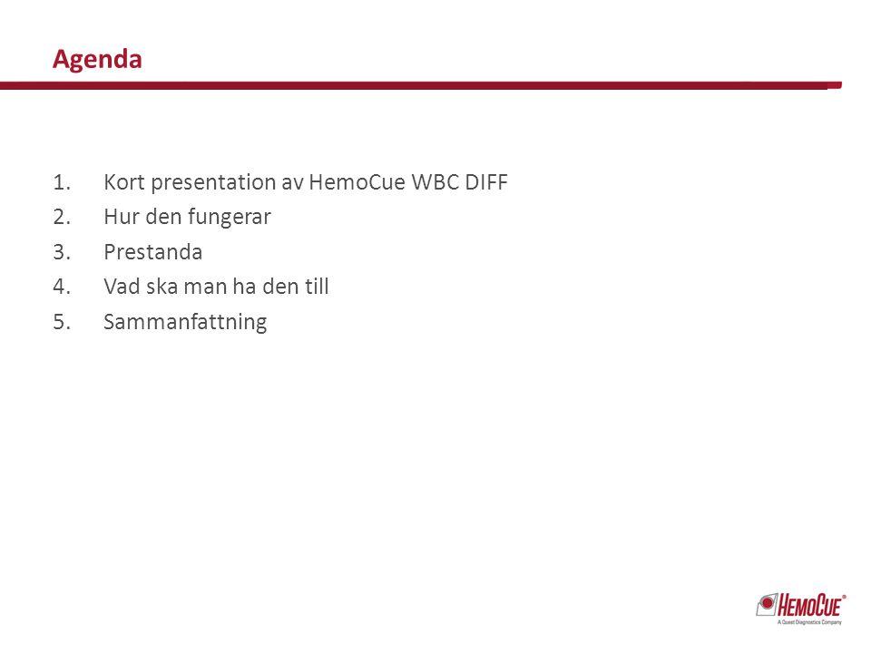 Agenda Kort presentation av HemoCue WBC DIFF Hur den fungerar