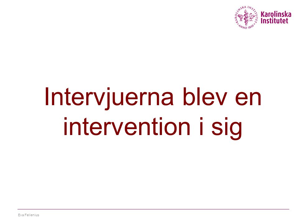 Intervjuerna blev en intervention i sig