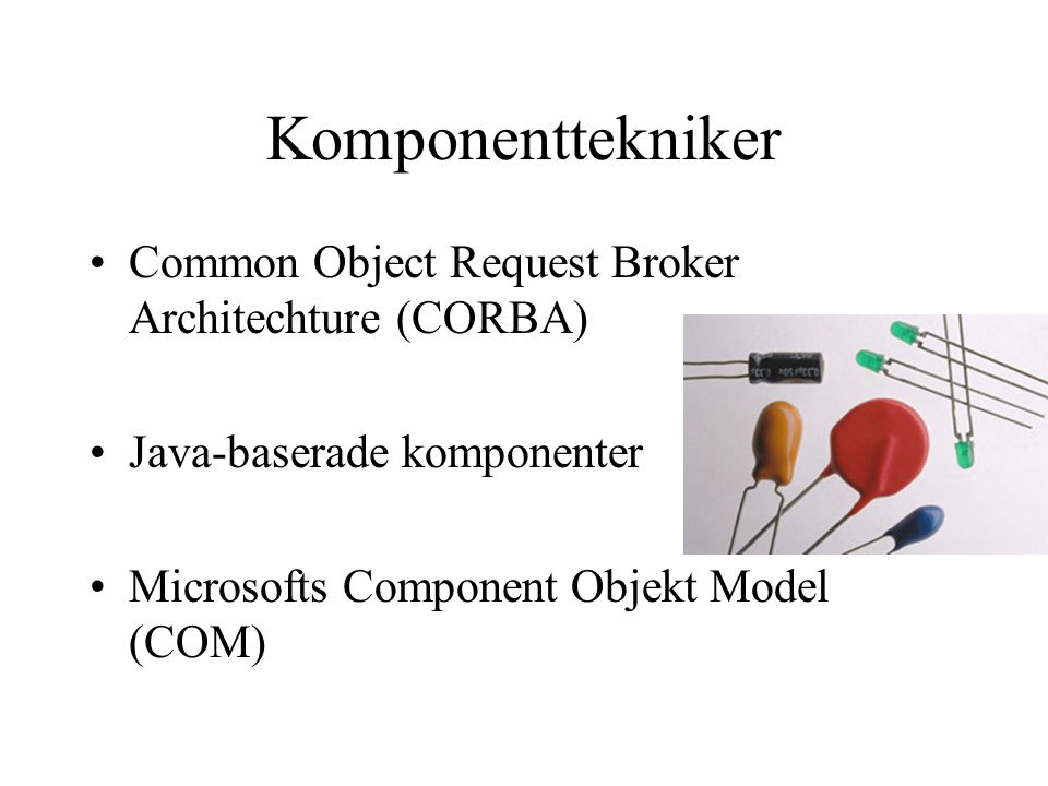 Komponenttekniker Common Object Request Broker Architechture (CORBA)