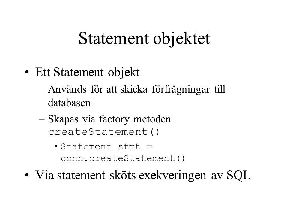 Statement objektet Ett Statement objekt