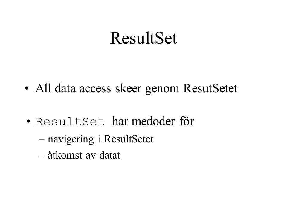 ResultSet All data access skeer genom ResutSetet