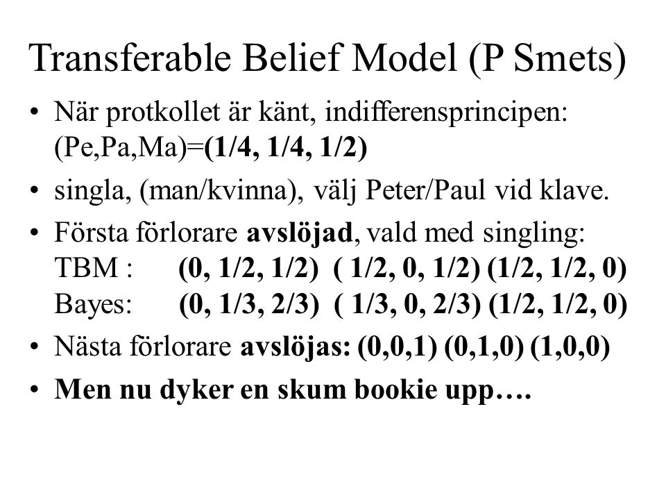 Transferable Belief Model (P Smets)