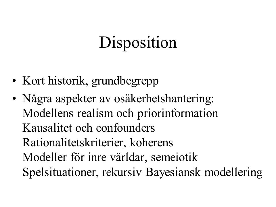 Disposition Kort historik, grundbegrepp