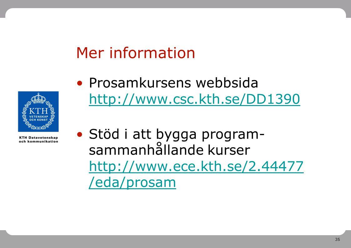 Mer information Prosamkursens webbsida http://www.csc.kth.se/DD1390