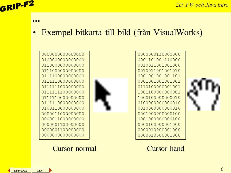 ... Exempel bitkarta till bild (från VisualWorks) Cursor normal