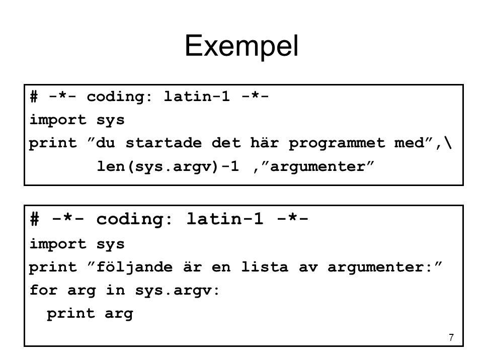 Exempel # -*- coding: latin-1 -*- # -*- coding: latin-1 -*- import sys
