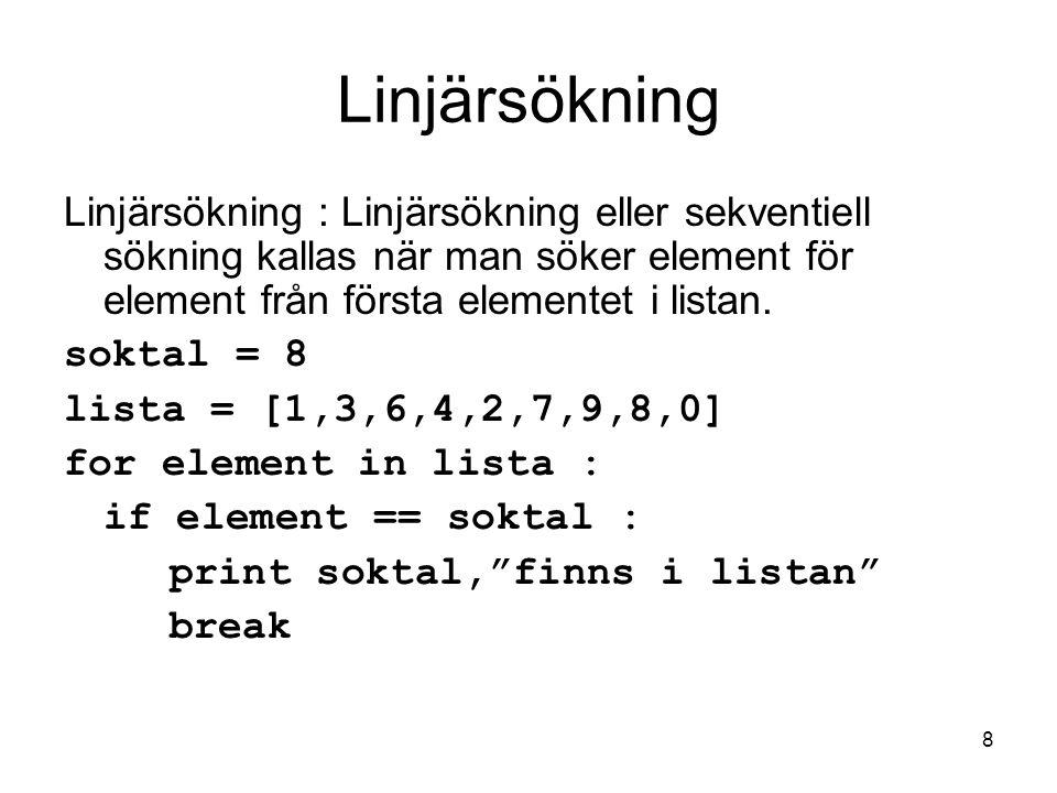 Datalogi för E1 2005-11-14. Linjärsökning.