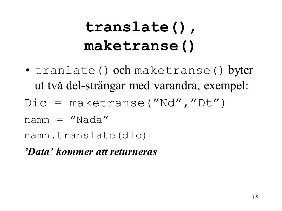 translate(), maketranse()