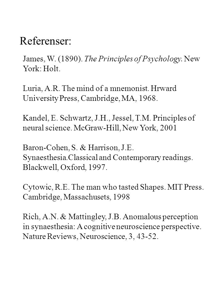 Referenser: James, W. (1890). The Principles of Psychology. New York: Holt.