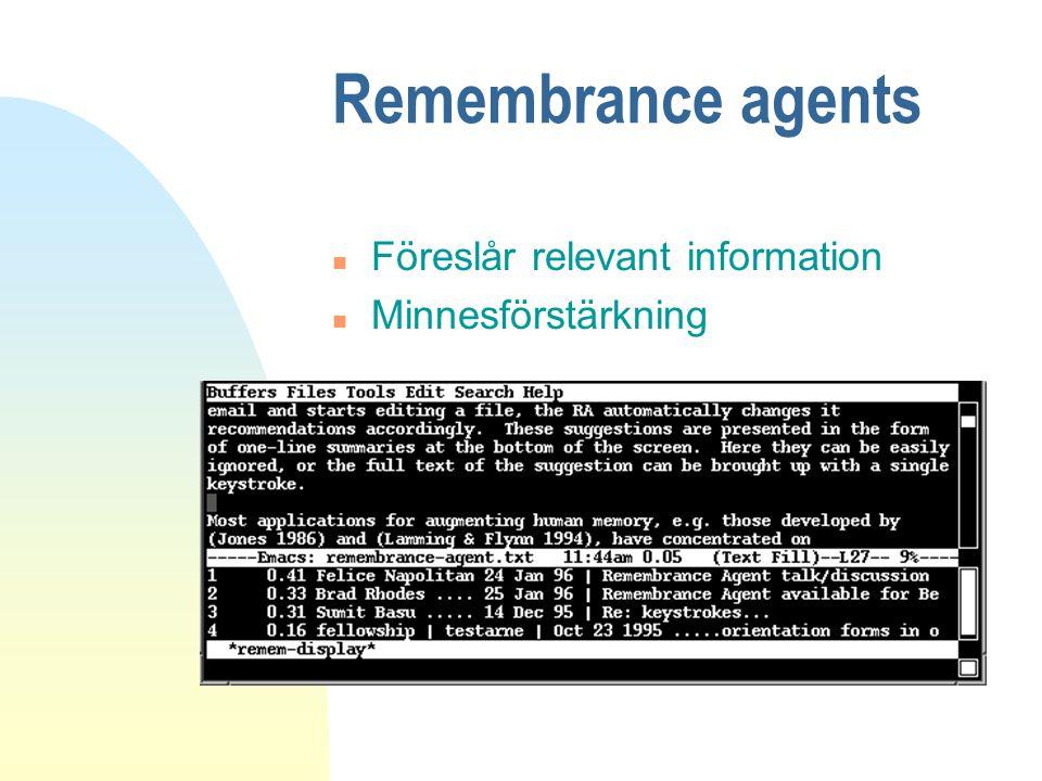 Remembrance agents Föreslår relevant information Minnesförstärkning