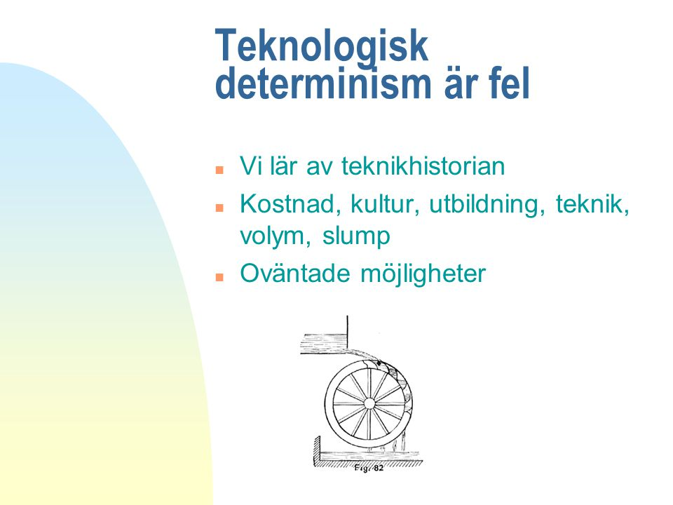 Teknologisk determinism är fel