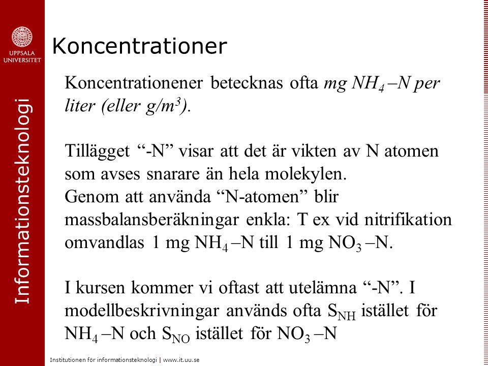 Koncentrationer Koncentrationener betecknas ofta mg NH4 –N per liter (eller g/m3).