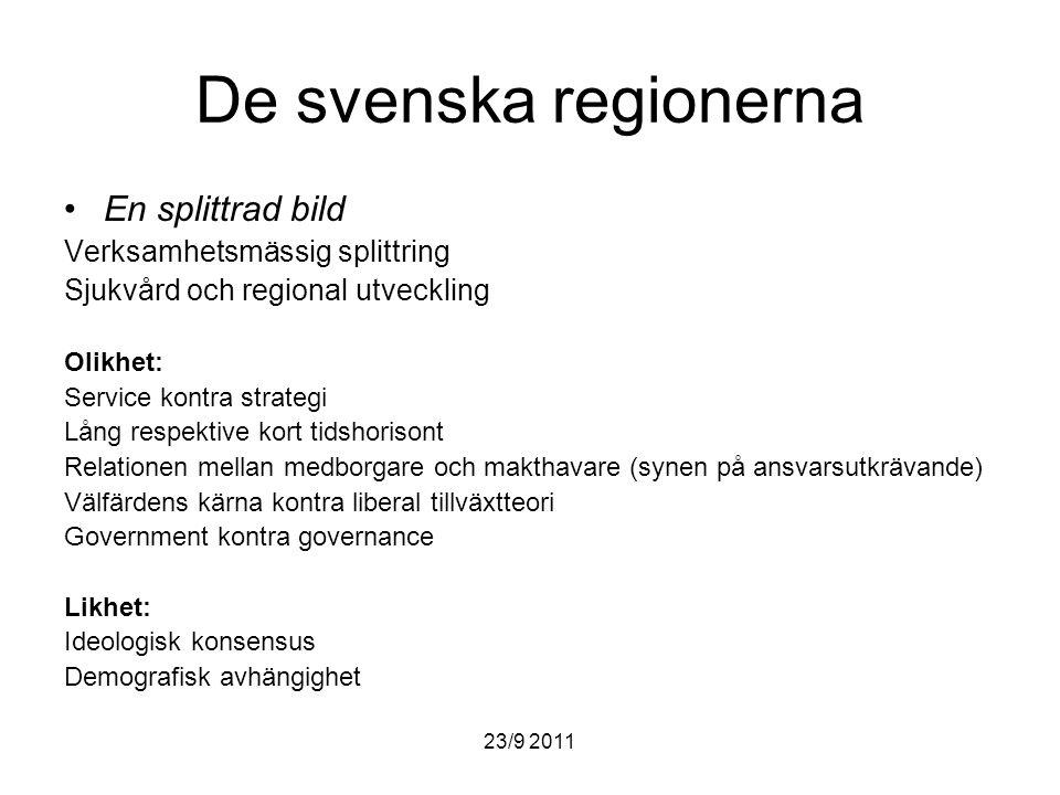 De svenska regionerna En splittrad bild Verksamhetsmässig splittring
