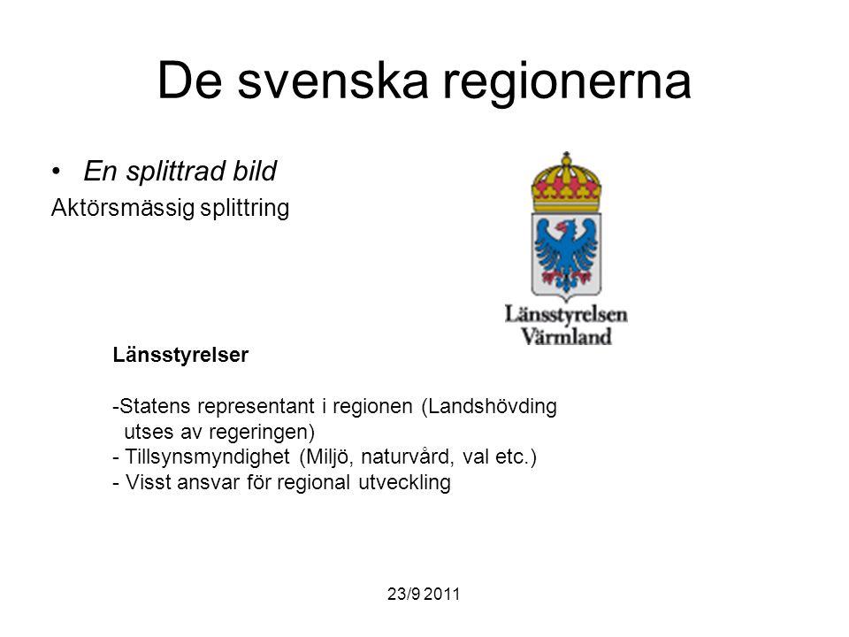 De svenska regionerna En splittrad bild Aktörsmässig splittring